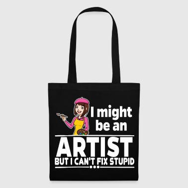 Female Artist - Can not Fix Stupid - Tote Bag