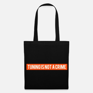 Tuning Tuning is geen Tuning Car Shirt - Tas van stof