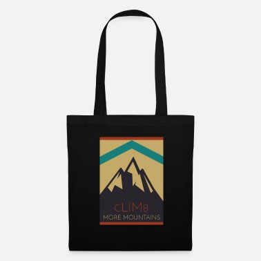 Mountain Climbing Climb More Mountains. Climbing mountains - Tote Bag
