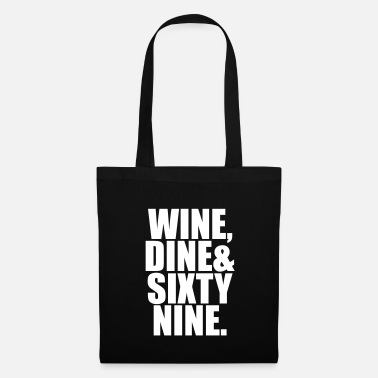 Penis wine dine and sixty nine - Tote Bag