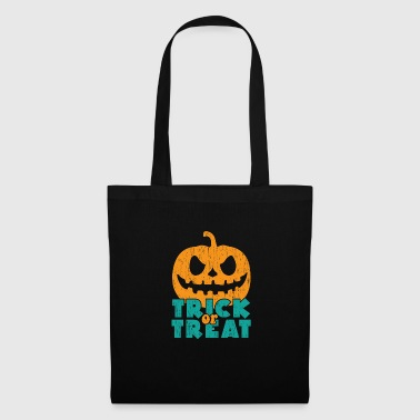 Trick or treat gift Halloween saying - Tote Bag