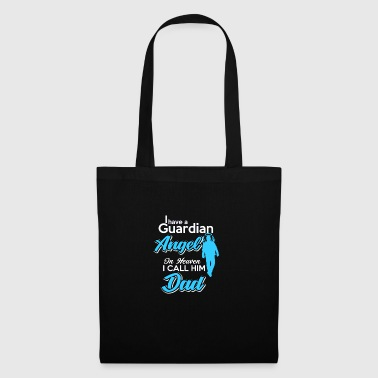 I have a guardian angel in heaven. I call him - Tote Bag