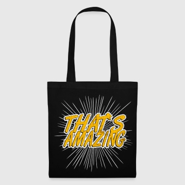 THAT'S AMAZING - Tote Bag