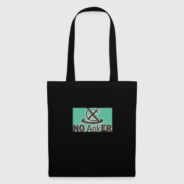 No anchor, anchor - Tote Bag