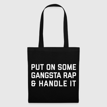 Gangsta Rap Funny Quote - Tote Bag