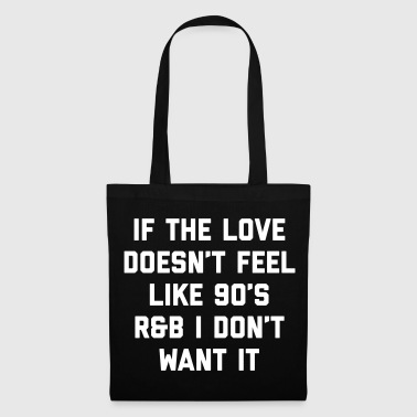 Love 90's R&B Funny Quote - Tote Bag