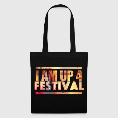 I am up for festival - Tote Bag