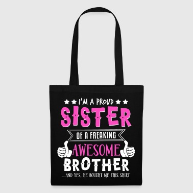 I'm A Proud Sister Of A Freaking Awesome Brother - Tote Bag