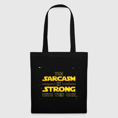 The Sarcasm Is Strong With This One - Funny Quote - Tote Bag