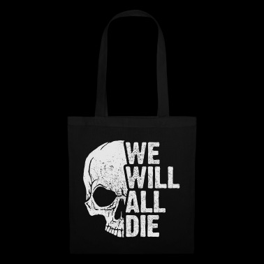 we want all those - Tote Bag
