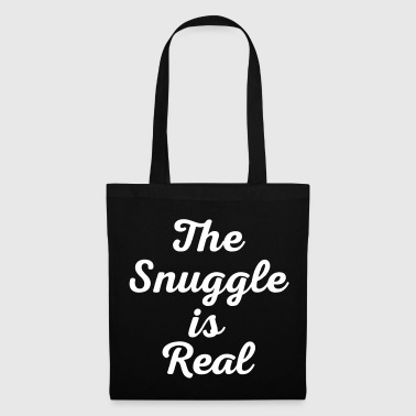 Snuggle Is Real Funny Quote - Tote Bag