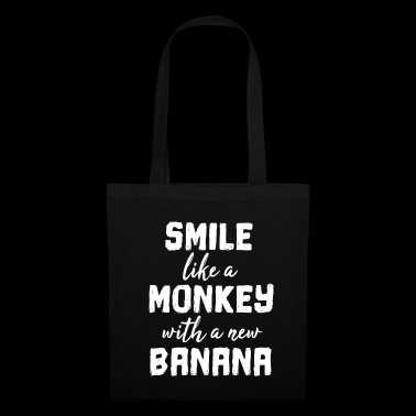 Smile like a monkey with a new banana - gift - Tote Bag