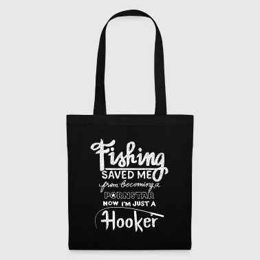 Fishing saved me from becoming a pornstar - fishing - Tote Bag