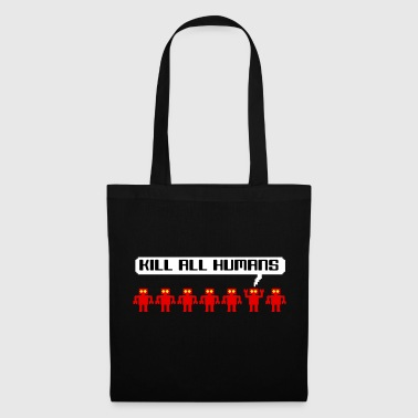 Kill All Humans - Tote Bag