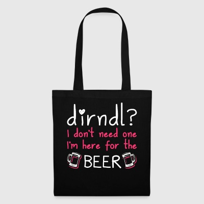 Dirndl dress superfluous: I'm here for the beer - Tote Bag