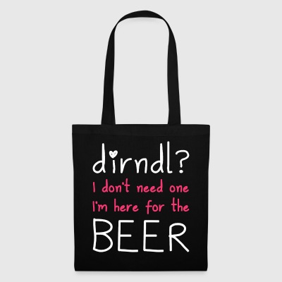 Dirndl? I'm here for the beer - Tote Bag