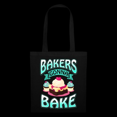 Les boulangers vont faire cuire au four - Baker Baker Bakery Occupation - Tote Bag
