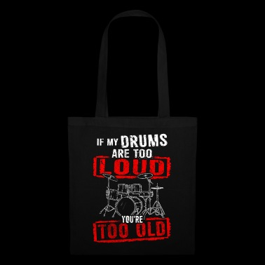 If My Drums Are Too Loud You're Too Old - Drummer - Tote Bag