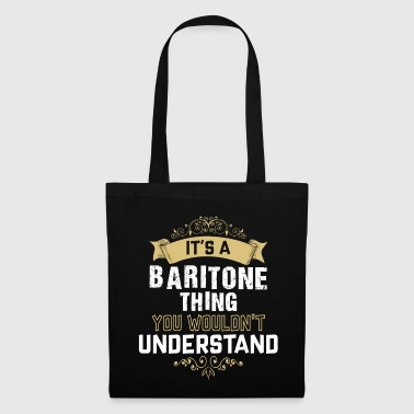 It's A Baritone Thing You Would not Understand - Tote Bag