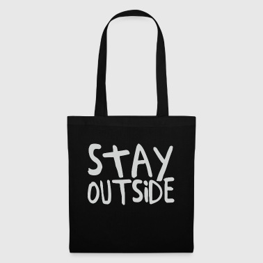 Stay Outside - Tote Bag