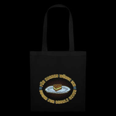 For cake I would go to school gift - Tote Bag