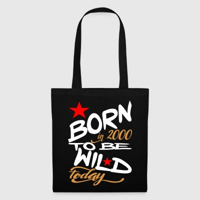 Born in 2000 to be Wild Today - Tote Bag
