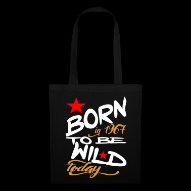 Born in 1967 to be Wild Today - Tote Bag