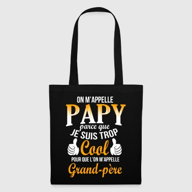 t shirt papy humour papi cool grand-père cadeau - Tote Bag
