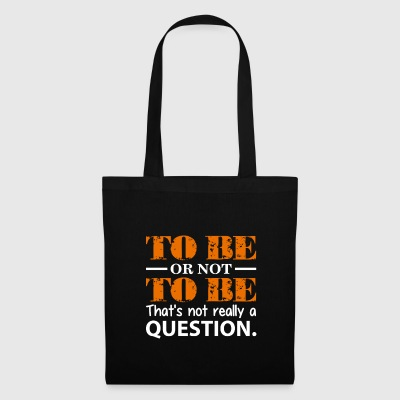 To be or not to be - Tote Bag