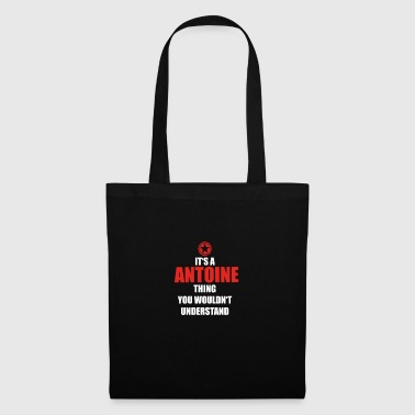Gift it sa thing birthday understand ANTOINE - Tote Bag