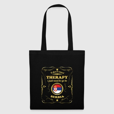 DON T NEED THERAPY GO TO SERBIA - Tote Bag