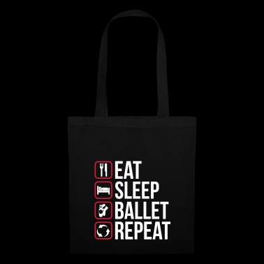 Eat Sleep Ballet Repeat - Bolsa de tela