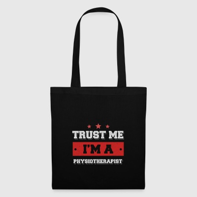 Trust me. I'm a physiotherapist - Tote Bag