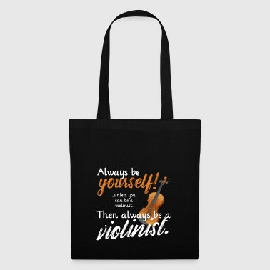 always be yourself violine - Stoffbeutel