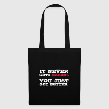 Get Better Training Fitness Saying Gift Idea - Tote Bag