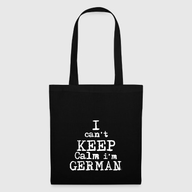 I can't KEEP CALM I'm German! Funny shirt! - Tote Bag