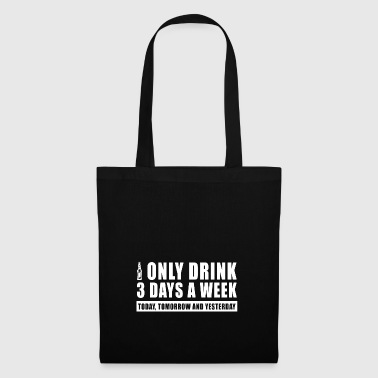 Funny Beer Drink Today Tomorrow and Yesterday - Tote Bag