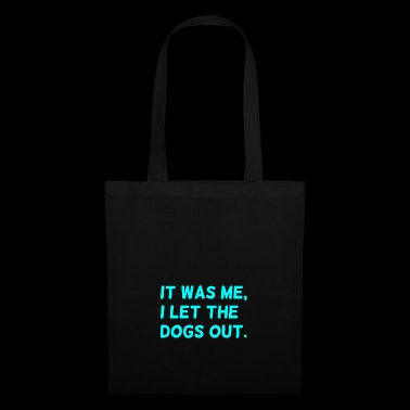 I let the dogs out of blue funny - Tote Bag
