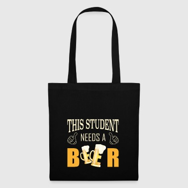 Student needs a beer - Tote Bag