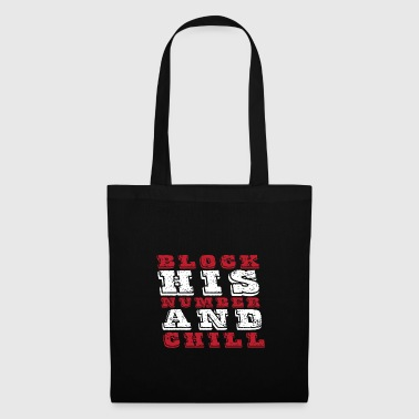 Block His Number & Chill. Girls. gift idea - Tote Bag