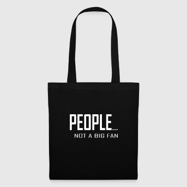 People Not a Big Fan - Tote Bag
