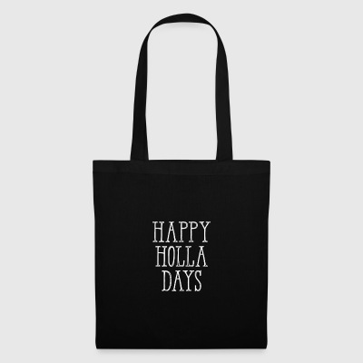 Happy Holla Days Funny Merry Christmas Holiday - Tote Bag