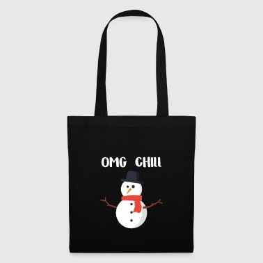 OMG Chill gift for Chill People - Tote Bag