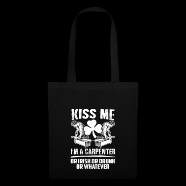 Kiss Me an Irish Carpenter St Patrick's Day - Stoffbeutel