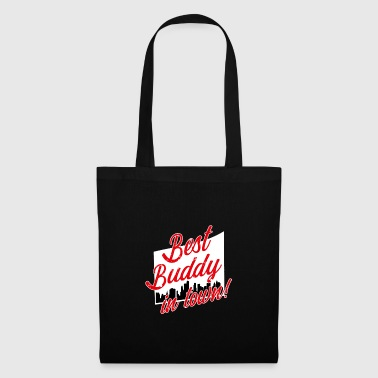 Best buddy in town! - Tote Bag