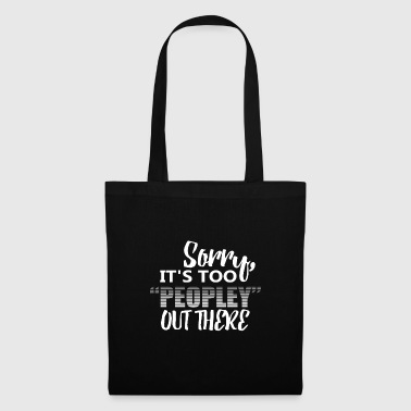 Trop drôle Peopley Out There T-shirt - Tote Bag