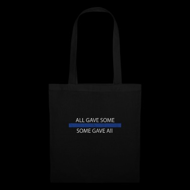 Thin blue Line Shirt (Police) - All gave some, som - Tote Bag