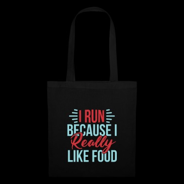 I Run Because I Really Like Food T-Shirt - Tote Bag
