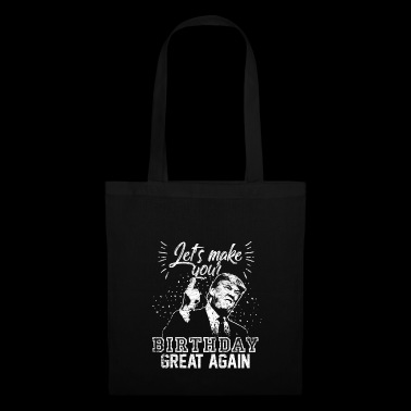Donald Trump's birthday make a great gift - Tote Bag