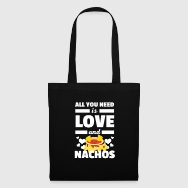 Cool All You Need is Love and Nachos T-Shirt - Tote Bag